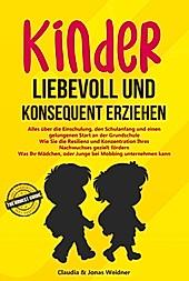 Kinder liebevoll und konsequent erziehen - eBook - Jonas Weidner, Claudia Weidner,