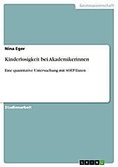 Kinderlosigkeit bei Akademikerinnen - eBook - Nina Eger,