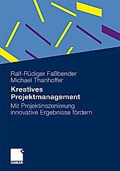 Kreatives Projektmanagement. Ralf-Rüdiger Faßbender, Michael Thanhoffer, - Buch - Ralf-Rüdiger Faßbender, Michael Thanhoffer,