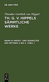 Kreuz- und Querzüge des Ritters A bis Z. Theil 1 - eBook - Theodor Gottlieb von Hippel,