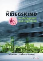 Kriegskind im Ruhrgebiet und Lipperland - noch zu Friedenszeiten geboren. In einem integrativen Ansatz versucht der Autor