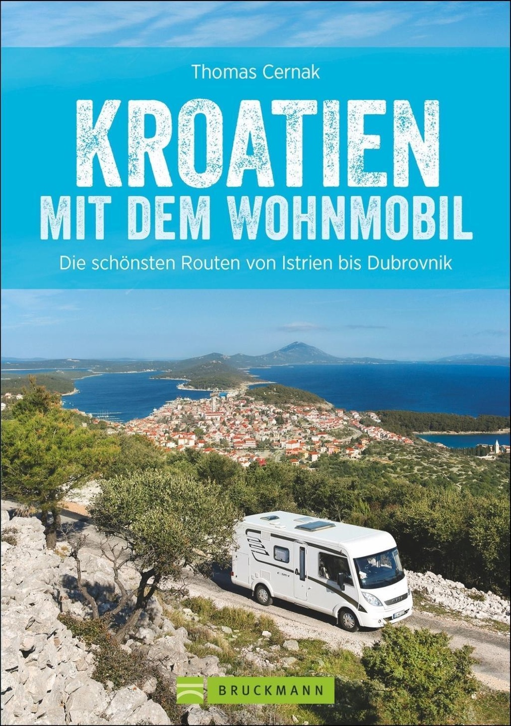 Kroatien / mit dem Wohnmobil Bd.8