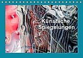 Künstliche Spiegelungen (Tischkalender 2021 DIN A5 quer) - Kalender - Reinhard Sock,