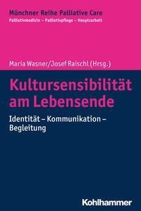 Kultursensibilität am Lebensende - Maria Wasner, Josef Raischl,