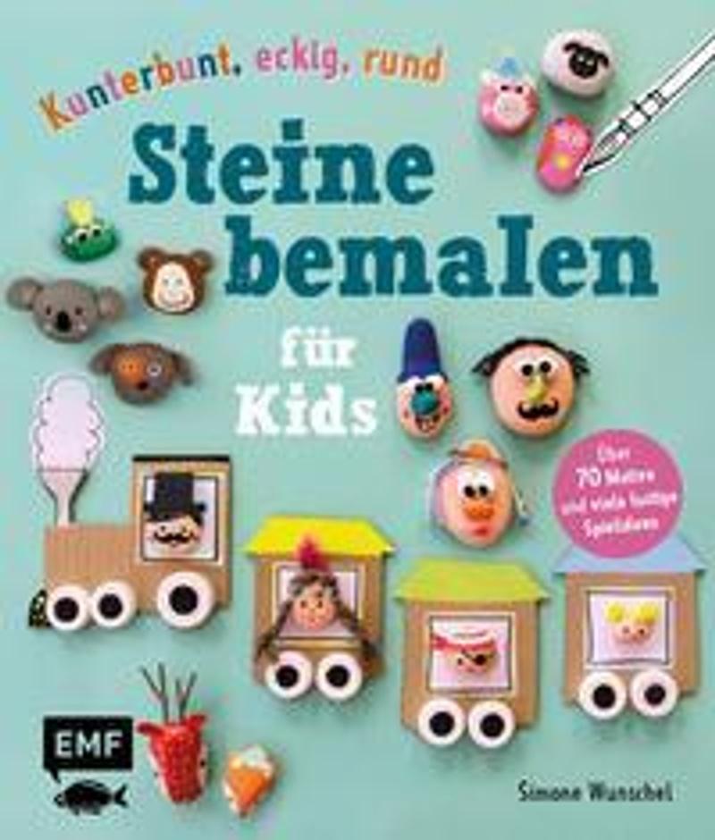 Kunterbunt, eckig, rund – Steine bemalen für Kids Cover