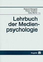 Lehrbuch der Medienpsychologie - eBook - Gary Bente, Roland Mangold, Peter Vorderer,