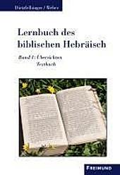 Lernbuch des biblischen Hebräisch, 2 Bde.. Helmut Dietzfelbinger, Martin Weber, - Buch - Helmut Dietzfelbinger, Martin Weber,
