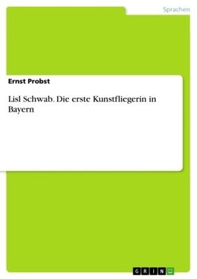 Lisl Schwab - Die erste Kunstfliegerin in Bayern