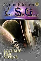 Lockruf der Sterne (Young Star Guards 1) - eBook - Jens Fitscher,