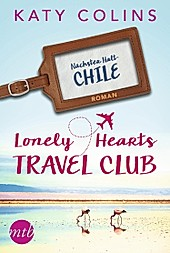Lonely Hearts Travel Club - Nächster Halt: Chile / Travel Club Bd.3 - eBook - Katy Colins,