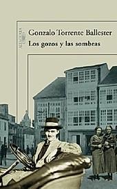 Los gozos y las sombras. Gonzalo Torrente Ballester, - Buch - Gonzalo Torrente Ballester,
