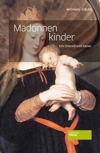 Madonnenkinder / Horndeich & Hesgart Bd.1 - die in den Jahren 1947 bis 1957 aus dem zerbombten Darmstadt zur Erholung nach Davos in die Schweiz geschickt wurden. Das Geld dafür stammte aus ''''Mietzahlungen'''' der Stadt Basel für das berühmte Madonnenbild von Hans Holbein