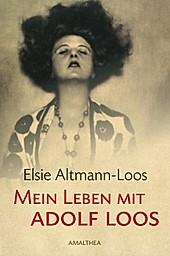 Mein Leben mit Adolf Loos - eBook - Elsie Altmann-Loos,