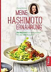 Meine Hashimoto-Ernährung. Diana Zichner, - Buch - Diana Zichner,