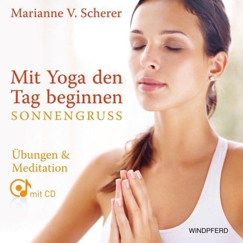 Mit Yoga Den Tag Beginnen Sonnengruss Buch Versandkostenfrei Weltbild De