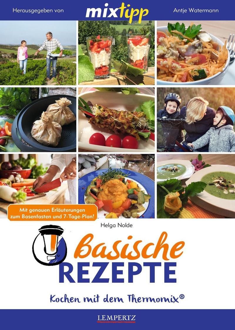 MIXtipp Basische Rezepte / Kochen mit dem Thermomix