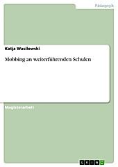 Mobbing an weiterführenden Schulen - eBook - Katja Wasilewski,