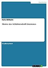 Motive des Schlabrendorff-Attentates - eBook - Felix Wilhelm,