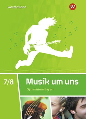 Musik um uns SI, Gymnasium Bayern (2017): 7./8. Schuljahr, Schülerband