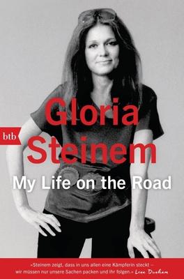 My Life on the Road, Deutsche Ausgabe - Gloria Steinem
