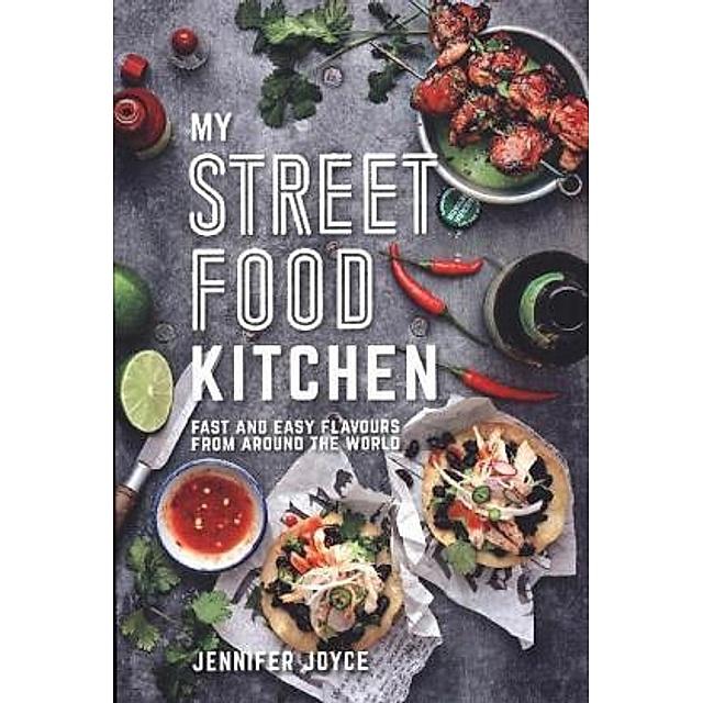 My Street Food Kitchen Buch Versandkostenfrei Bei Weltbild De Bestellen