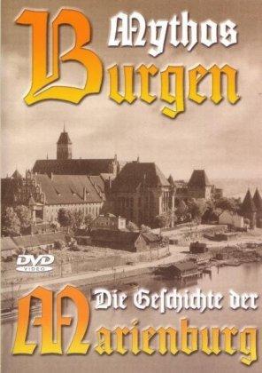 Image of Mythos Burgen - Die Geschichte der Marienburg