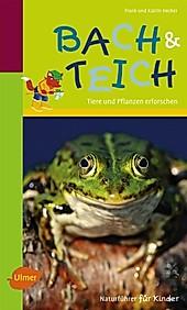 Naturführer für Kinder: Bach und Teich - eBook - Frank und Karin Hecker,