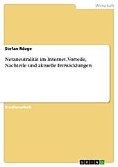 Netzneutralität im Internet. Vorteile, Nachteile und aktuelle Entwicklungen - eBook - Stefan Rözge,