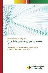 O Diário da Morte do Palhaço K.. Alexandra Maria Lourenço Dias, - Buch - Alexandra Maria Lourenço Dias,