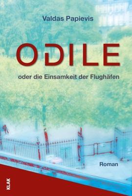 Odile oder die Einsamkeit der Flughäfen - Erinnerungen und Menschen und die Pariser Melancholie. �bersetzung