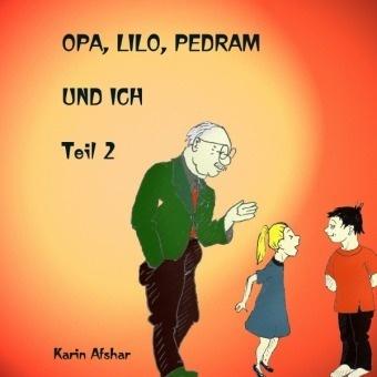 Opa Lilo Pedram und ich - Lilo vier Jahre alt. Wie alle Kinder sind sie neugierig und kritisch. Auch glauben sie nicht alles
