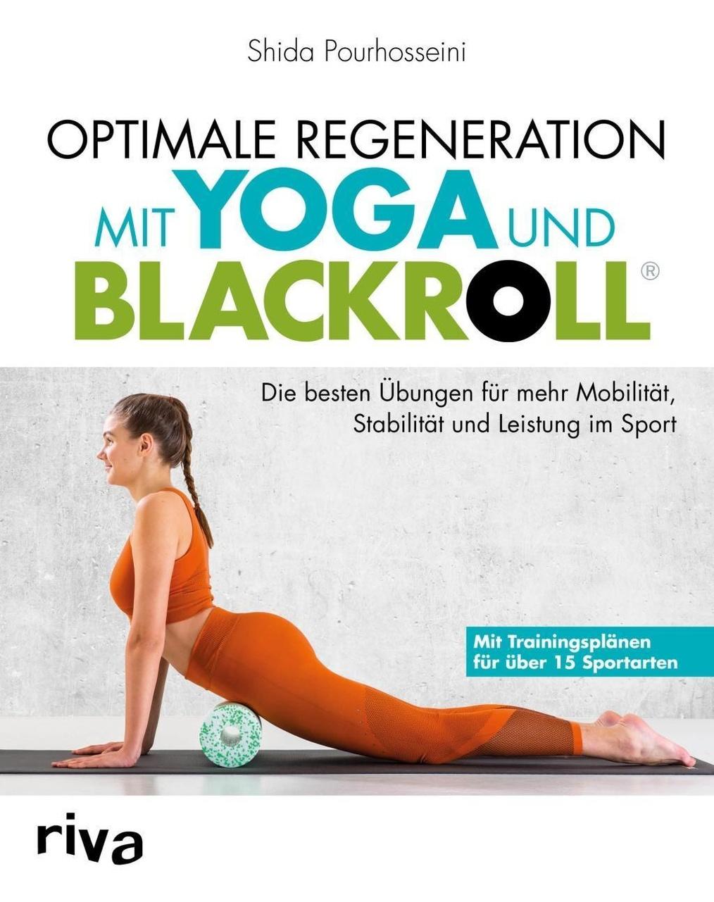 Optimale Regeneration Mit Yoga Und Blackroll Buch Versandkostenfrei