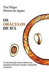 OS ORÁCULOS DE IFÁ - eBook - Marcos De Jagum, Tilo Plöger,