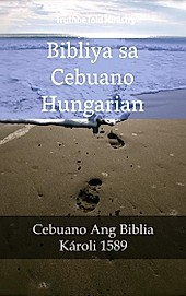 Parallel Bible Halseth: 1685 Bibliya sa Cebuano Hungarian - eBook - Truthbetold Ministry,