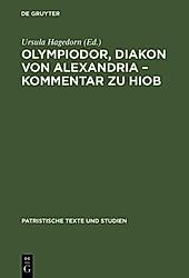 Patristische Texte und Studien: 24 Olympiodor, Diakon von Alexandria - Kommentar zu Hiob - eBook
