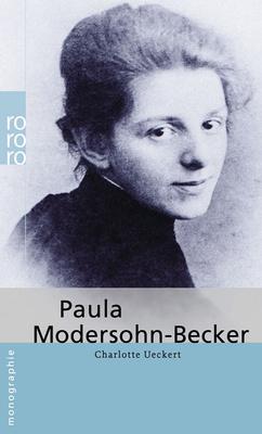 Paula Modersohn-Becker - die in der Nazizeit als ''''undeutsch'''' verfemt wurde. Erst nach dem Zweiten Weltkrieg wurde ihr Erbe hochgehalten