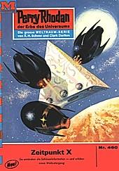 Perry Rhodan-Zyklus Die Cappins Band 460: Zeitpunkt X (Heftroman) - eBook - Hans Kneifel,