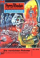 Perry Rhodan-Zyklus Die Cappins Band 473: Die verrückten Roboter (Heftroman) - eBook - H. G. Ewers,