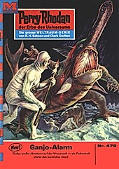 Perry Rhodan-Zyklus Die Cappins Band 479: Ganjo-Alarm (Heftroman) - eBook - Clark Darlton,