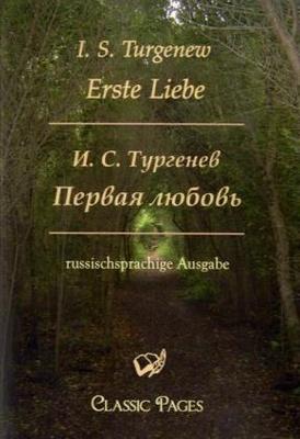 Pervaja ljubov - aus den Düften und den Farben der Natur und den Bedürfnissen des Herzens; Erste Liebe (1860) das Gefühl