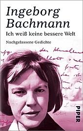 Piper Taschenbuch: Ich weiß keine bessere Welt - eBook - Ingeborg Bachmann,