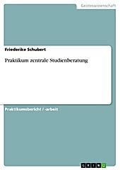 Praktikum zentrale Studienberatung - eBook - Friederike Schubert,