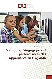 Pratiques pédagogiques et performances des apprenants en Ouganda. Immaculate Asobasi Omal, - Buch - Immaculate Asobasi Omal,