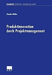 Produktinnovation durch Projektmanagement. Claudia Müller, - Buch - Claudia Müller,