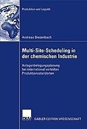 Produktion und Logistik: Multi-Site-Scheduling in der chemischen Industrie - eBook - Andreas Biesenbach,