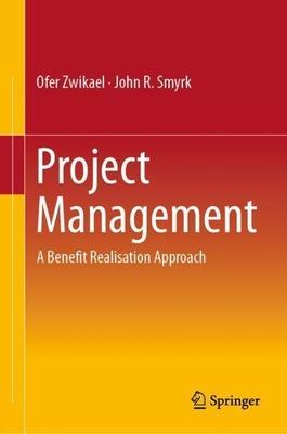 Project Management - Ofer Zwikael, John R. Smyrk,