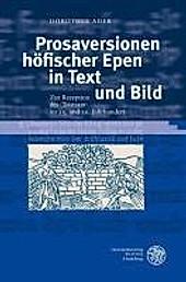 Prosaversionen höfischer Epen in Text und Bild. Dorothee Ader, - Buch - Dorothee Ader,