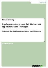 Psychopharmakotherapie bei Kindern mit hyperkinetischen Störungen - eBook - Stefanie Pauly,