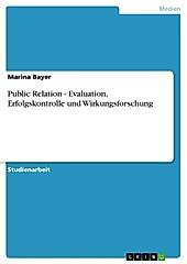 Public Relation - Evaluation, Erfolgskontrolle und Wirkungsforschung - eBook - Marina Bayer,