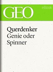 Querdenker: Genie oder Spinner? (GEO eBook Single) - eBook